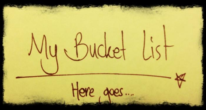 My bucket list, aspromised.